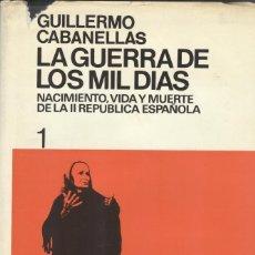 Libros de segunda mano: LA GUERRA DE LOS MIL DÍAS DE GUILLERMO CABANELLAS. 2 TOMOS. Lote 176489304