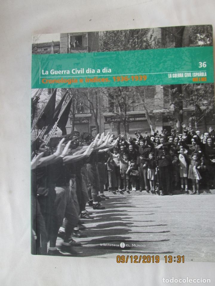 LA GUERRA CIVIL ESPAÑOLA , EL MUNDO Nº 36 LA GUERRA CIVIL DIA A DIA , CRONOLOGIA E INDICES 1936-1939 (Libros de Segunda Mano - Historia - Guerra Civil Española)