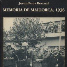 Libros de segunda mano: MEMORIA DE MALLORCA, 1936 .- JOSEP PONS BESTARD. Lote 176817354