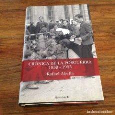 Libros de segunda mano: CRÓNICA DE LA POSGUERRA 1939-1945. RAFAEL ABELLA. EDICIONES B. ILUSTRADA. Lote 177135502