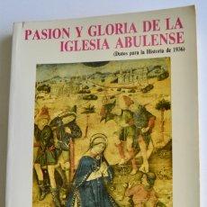 Libros de segunda mano: ANDRÉS SÁNCHEZ. PASIÓN Y GLORIA DE LA IGLESIA ABULENSE (DATOS PARA LA HISTORIA DE 1936). ÁVILA, 1987. Lote 177469427