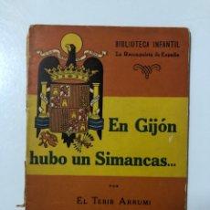 Libros de segunda mano: EN GIJON HUBO UN SIMANCAS... POR EL TEBIB ARRUMI. BIBLIOTECA INFANTIL. Nº 10. MADRID, 1940. PAGS: 62. Lote 177774782