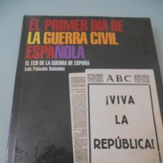 Libros de segunda mano: PESA 1.510 GRAMOS PRECINTADO - EL PRIMER DÍA DE LA GUERRA CIVIL ESPAÑOLA. Lote 178030935