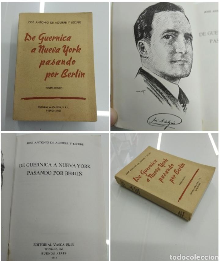 DE GUERNICA A NUEVA YORK PASANDO POR BERLIN J. A. DE AGUIRRE Y LECUBE ED. VASCA EKIN 1944 B. AIRES (Libros de Segunda Mano - Historia - Guerra Civil Española)