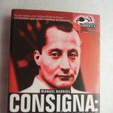 Libros de segunda mano: CONSIGNA : MATAR A JOSÉ ANTONIO. CRÓNICA DE UNA TRAICIÓN. Lote 178043048