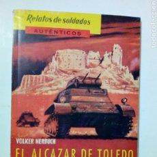 Libros de segunda mano: RELATOS DE SOLDADOS AUTÉNTICOS Nº 9: EL ALCAZAR DE TOLEDO - CERCO DE MADRID (VOLKER NERBUCH) 1962. Lote 178096647