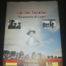 Libros de segunda mano: LAS DOS ESPAÑAS. EN MEMORIA DE CARPO - MAGDALENO FUENTES, TEÓFILO. Lote 178385671