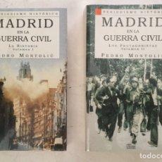Libros de segunda mano: MADRID EN LA GUERRA CIVIL. 2 TOMOS. PEDRO MONTOLIÚ. SILEX. 1998 Y 1999. Lote 178659931