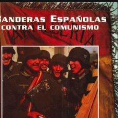 Libros de segunda mano: BANDERAS ESPAÑOLAS CONTRA EL CONTRA EL COMUNISMO . Lote 178662030