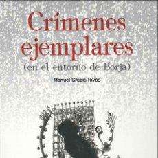 Libros de segunda mano: CRIMENES EJEMPLARES EN EL ENTORNO DE BORJA . Lote 178663211