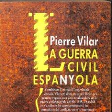 Libros de segunda mano: LA GUERRA CIVIL ESPANYOLA - PIERRE VILAR - CRÍTICA, 1. Lote 178700595