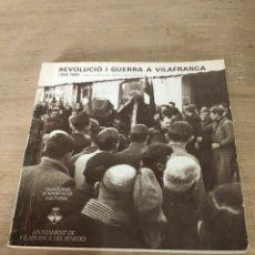 Libros de segunda mano: REVOLUCIO I GUERRA A VILAFRANCA. Lote 178847038