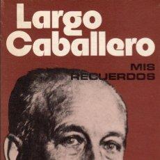 Libros de segunda mano: MIS RECUERDOS: CARTAS A UN AMIGO / F. LARGO CABALLERO. Lote 178851492