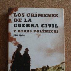 Libros de segunda mano: LOS CRÍMENES DE LA GUERRA CIVIL Y OTRAS POLÉMICAS. MOA (PÍO). Lote 178960135