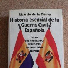 Libros de segunda mano: HISTORIA ESENCIAL DE LA GUERRA CIVIL ESPAÑOLA. CIERVA (RICARDO DE LA). Lote 178961356