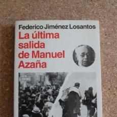 Libros de segunda mano: LA ÚLTIMA SALIDA DE MANUEL AZAÑA. JIMÉNEZ LOSANTOS (FEDERICO) BARCELONA, PLANETA, 1994.. Lote 178961393
