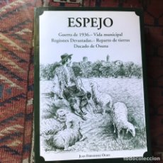 Libros de segunda mano: ESPEJO. GUERRA DE 1936. JUAN FERNÁNDEZ OLMO. BUEN ESTADO. Lote 178992003