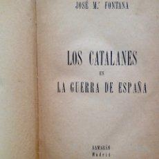 Libros de segunda mano: FONTANA, JOSÉ MARÍA. LOS CATALANES EN LA GUERRA DE ESPAÑA. MADRID, SAMARÁN, [1951].. Lote 179021628