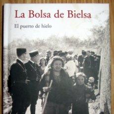 Libros de segunda mano: LA BOLSA DE BIELSA EL PUERTO DE HIELO CONTIENE LIBRO Y DVD GUERRAL CIVIL ESPAÑA. Lote 179064171