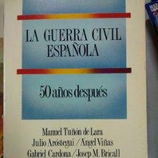 Libros de segunda mano: LA GUERRA CIVIL ESPAÑOLA 50 AÑOS DESPUÉS. Lote 179072681