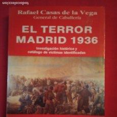 Libros de segunda mano: CASAS DE LA VEGA, RAFAEL. EL TERROR : MADRID 1936 : INVESTIGACIÓN HISTÓRICA Y CATÁLOGO DE VÍCTIMAS.. Lote 179128261