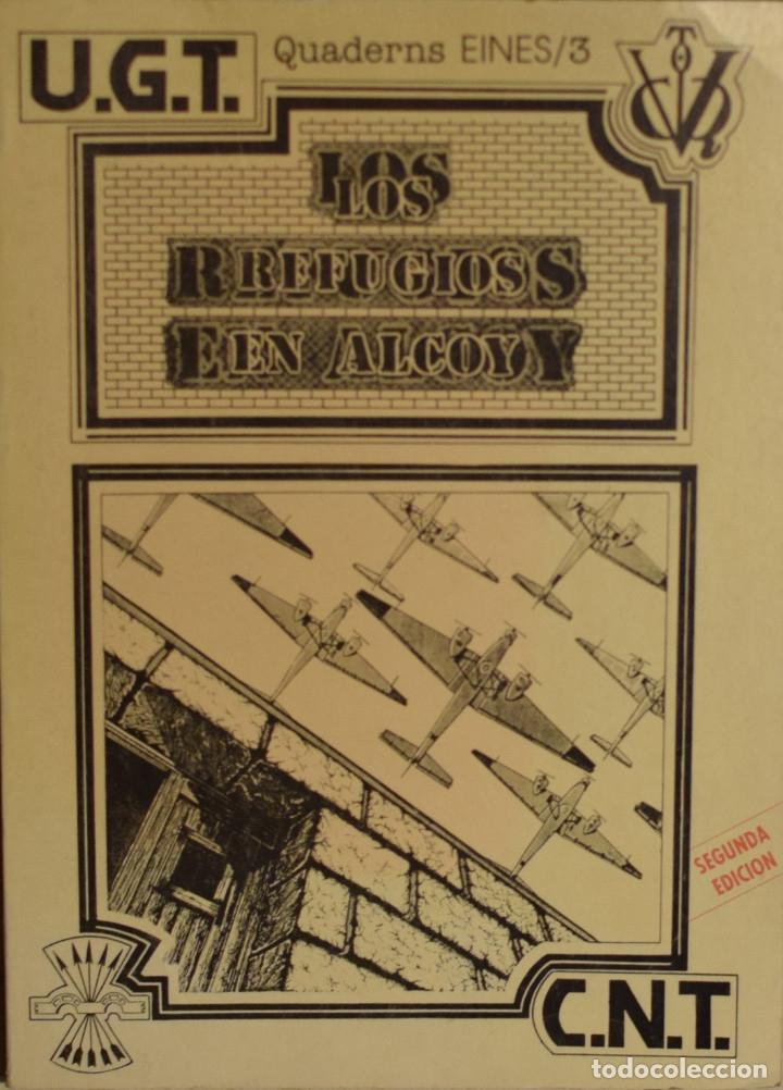 LOS REFUGIOS EN ALCOY - CARLOS MOLINA Y ANA FRANCÉS (Libros de Segunda Mano - Historia - Guerra Civil Española)
