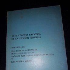 Libros de segunda mano: XXVII CONSEJO NACIONAL DE LA SECCIÓN FEMENINA. DISCURSOS. FALANGE 1974. 96 PÁGINAS. Lote 180023755