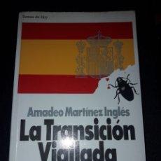 Libros de segunda mano: LA TRANSICIÓN VIGILADA. DEL SÁBADO SANTO ROJO AL 24-F. AMADEO MARTÍNEZ INGLÉS. 234 PÁGINAS. Lote 180023896