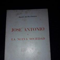 Libros de segunda mano: JOSÉ ANTONIO Y LA NUEVA SOCIEDAD. AGUSTÍN DEL RÍO CISNEROS. 1974. FALANGE. EDS. DEL MOVIMIENTO. Lote 180024353