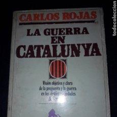 Livros em segunda mão: LA GUERRA EN CATALUNYA. CARLOS ROJAS. 1979. 332 PÁGINAS. Lote 180026975
