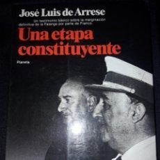 Libros de segunda mano: UNA ETAPA CONSTITUYENTE. JOSÉ LUIS DE ARRESE. 1982. 286 PÁGINAS. FALANGE FRANCO. Lote 180030408