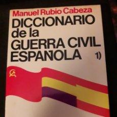 Libros de segunda mano: DICCIONARIO DE LA GUERRA CIVIL ESPAÑOLA. 1987. 410 PÁGINAS. Lote 180030638