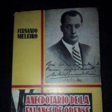 Libros de segunda mano: ANECDOTARIO DE LA FALANGE DE ORENSE. FERNANDO MELEIRO. 1957. 180 PÁGINAS. Lote 180030771