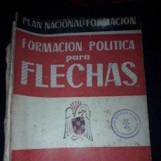 Libros de segunda mano: FORMACIÓN POLÍTICA PARA FLECHAS. FALANGE. FRENTE DE JUVENTUDES 1954.. Lote 180030991