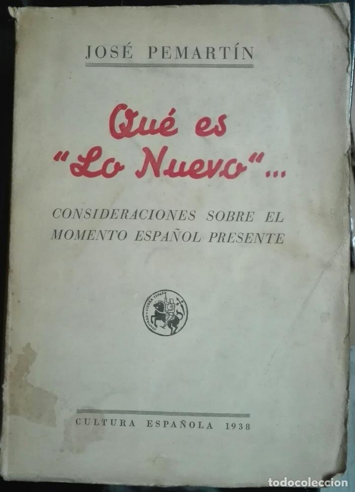 JOSÉ PEMARTÍN. QUÉ ES 'LO NUEVO' ... 1938 (Libros de Segunda Mano - Historia - Guerra Civil Española)
