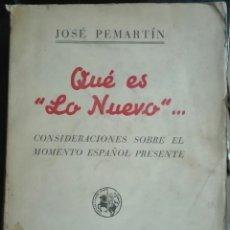 Libros de segunda mano: JOSÉ PEMARTÍN. QUÉ ES 'LO NUEVO' ... 1938. Lote 180089437