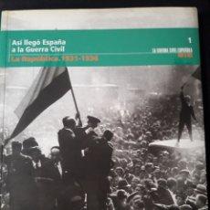 Libros de segunda mano: ASÍ LLEGÓ ESPAÑA A LA GUERRA CIVIL. LA REPÚBLICA 1931-36. Lote 180109943