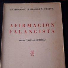 Libros de segunda mano: AFIRMACIÓN FALANGISTA. VIEJAS Y NUEVAS CONSIGNAS. RAIMUNDO FERNÁNDEZ CUESTA. 1953. 175 PÁGINAS. Lote 180111126