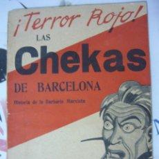 Libros de segunda mano: ¡TERROR ROJO! LAS CHEKAS DE BARCELONA. FEDERICO DE URRUTIA (FALANGE, SOCIALISMO, COMUNISMO). Lote 180114373