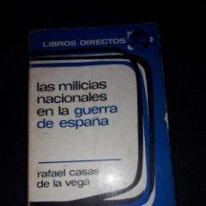 Libros de segunda mano: LAS MILICIAS NACIONALES EN LA GUERRA DE ESPAÑA. RAFAEL CASAS DE LA VEGA. 1974. 215 PÁGINAS. Lote 180135627