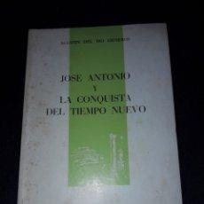 Libros de segunda mano: JOSÉ ANTONIO Y LA CONQUISTA DEL TIEMPO NUEVO. AGUSTÍN DEL RÍO CISNEROS.1976. 58 PÁGINAS. Lote 180136201