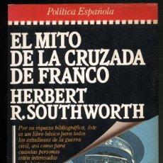 Libros de segunda mano: EL MITO DE LA CRUZADA DE FRANCO.- HERBERT R. SOUTHWORTH. Lote 180171301