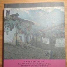 Libros de segunda mano: PAPELES OLVIDADOS (ARENAS DE SAN PEDRO) - (REPÚBLICA, GUERRA CIVIL, FRANQUISMO). Lote 180138495