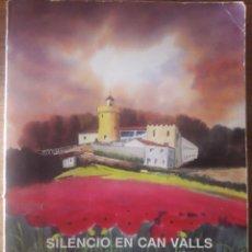 Libros de segunda mano: SILENCIO EN CAN VALLS. CINCUENTA MÁRTIRES GABRIELISTAS JULIO NOVIEMBRE 1936 / JULIÁN ARRIBAS ALEGRE . Lote 180218403