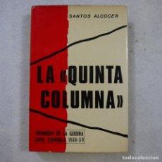 Libros de segunda mano: LA QUINTA COLUMNA. MEMORIAS DE LA GUERRA CIVIL ESPAÑOLA 1936-39 - SANTOS ALCOCER - 1976. Lote 180387607
