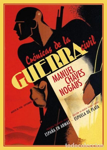 MANUEL CHAVES NOGALES. CRÓNICAS DE LA GUERRA CIVIL. NUEVO (Libros de Segunda Mano - Historia - Guerra Civil Española)