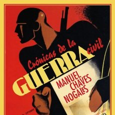 Libros de segunda mano: MANUEL CHAVES NOGALES. CRÓNICAS DE LA GUERRA CIVIL. NUEVO. Lote 235553440