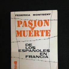 Libros de segunda mano: EXILIO. FEDERICA MONTSENY. PASIÓN Y MUERTE DE LOS ESPAÑOLES EN FRANCIA. DEDICATORIA AUTÓGRAFA. 1969.. Lote 180452866