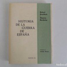 Libros de segunda mano: LIBRERIA GHOTICA. ROBERT BRASILLACH Y MAURICE BARDÈCHE.HISTORIA DE LA GUERRA DE ESPAÑA.1966. Lote 180507465