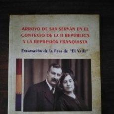 Livros em segunda mão: ARROYO DE SAN SERVÁN EN EL CONTEXTO DE LA II REPÚBLICA Y LA REPRESIÓN FRANQUISTA. EXTREMADURA.. Lote 214597471